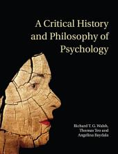 A Critical History and Philosophy of Psychology: Diversity of Context, Thought, and Practice