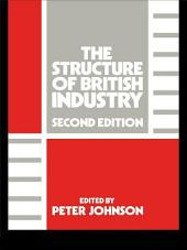 The Structure of British Industry: Edition 2