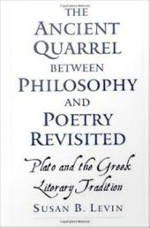 The Ancient Quarrel between Philosophy and Poetry Revisited : Plato and the Greek Literary Tradition: Plato and the Greek Literary Tradition
