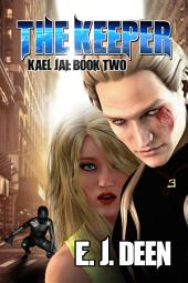 The Keeper (Kael Jai: Book Two): Alien Contact Action Adventure Sci-Fi Series