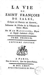 La vie de Saint-François de Sales, évêque et prince de Genève, instituteur de l'ordre de la Visitation de Sainte-Marie