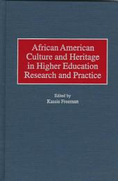 African American Culture and Heritage in Higher Education Research and Practice