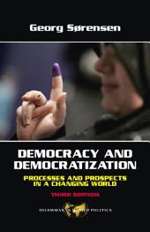 Democracy and Democratization: Processes and Prospects in a Changing World Third Edition