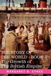 The Growth of the British Empire, Book V of the Story of the World