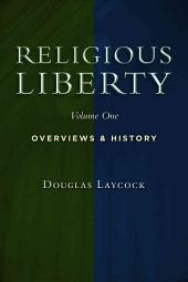 Collected Works on Religious Liberty, Vol. 1: Overviews and History