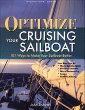 Optimize Your Cruising Sailboat : 101 Ways to Make