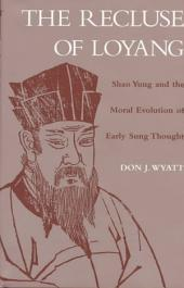 The Recluse of Loyang: Shao Yung and the Moral Evolution of Early Sung Thought