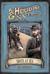 Shots at Sea: A Houdini & Nate Mystery