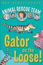Animal Rescue Team: Gator on the Loose!