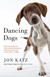 Dancing Dogs: Stories