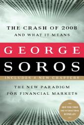 The crash of 2008 and what it means [electronic resource]: the new paradigm for financial markets