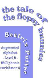 The Tale of the Flopsy Bunnies: Augmented Alphabet - Level 0