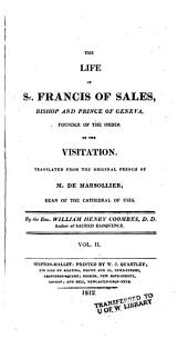 The Life of St. Francis of Sales, Bishop and Prince of Geneva, Founder of the Order of the Visitation