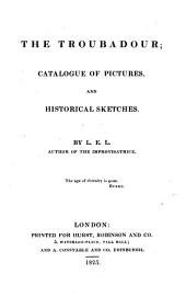 The Troubadour: Catalogue of Pictures ; and Historical Sketches