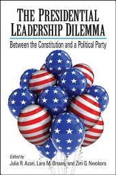 The Presidential Leadership Dilemma: Between the Constitution and a Political Party