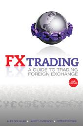 FX Trading: A Guide to Trading Foreign Exchange, Edition 2
