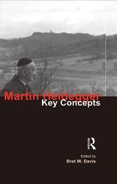 Martin Heidegger: Key Concepts