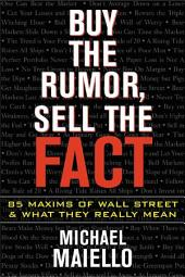 Buy the Rumor, Sell the Fact