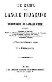 Le genie de la langue francąise ou dictionnaire du langage choisi, contenant la science du bien dire, toutes les richesses poétiques, toutes les delicatesses de l'élocution la plus recherchée ...: Ouvrage entierement neuf