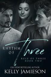 Rhythm of Three: Rule of Three Book 2
