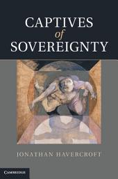 Captives of Sovereignty