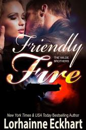 Friendly Fire: including bonus short story Not Quite Married