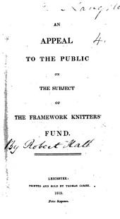 An Appeal to the Public on the Subject of the Framework Knitters' Fund