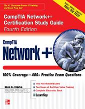 CompTIA Network+ Certification Study Guide, Fourth Edition: Edition 4