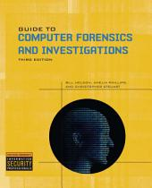 Guide to Computer Forensics and Investigations: Edition 4