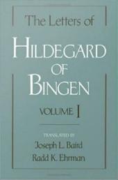 The Letters of Hildegard of Bingen : Volume I: Volume 1