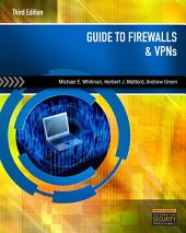 Guide to Firewalls and VPNs: Edition 3