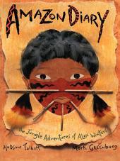 Amazon Diary: The Jungle Adventures of Alex Winter