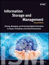 Information Storage and Management: Storing, Managing, and Protecting Digital Information in Classic, Virtualized, and Cloud Environments, Edition 2