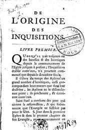 De l'origine des inquisitions. Histoire de l'inquisition