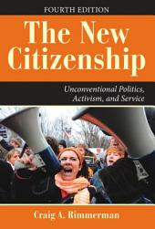 The New Citizenship: Unconventional Politics, Activism, and Service