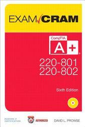 CompTIA A+ 220-801 and 220-802 Exam Cram: Edition 6
