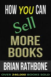 How You Can Sell More Books: Proven Audience Building Strategies