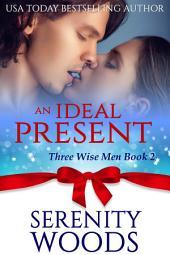 An Ideal Present: A Christmas Billionaire Sexy Romance
