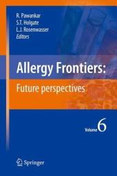 Allergy Frontiers:Future Perspectives: Future Perspectives