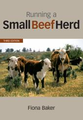 Running a Small Beef Herd: Edition 3