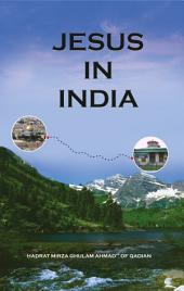Jesus in India: Jesus' Deliverance from the Cross & Journey to India