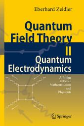 Quantum Field Theory II: Quantum Electrodynamics: A Bridge between Mathematicians and Physicists