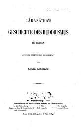 Taranatha's Geschichte des Buddhismus in Indien aus dem Tibetischen uebersetzt von Anton Schiefner