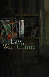 Law, War & Crime: War Crimes, Trials and the Reinvention of International Law