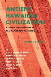 Ancient Hawaiian Civilization: A Series of Lectures Delivered at THE KAMEHAMEHA SCHOOLS
