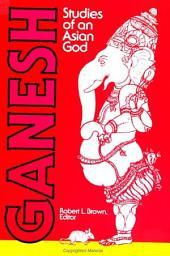 Ganesh: Studies of an Asian God