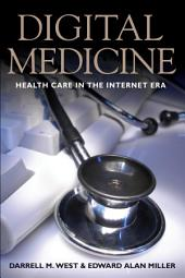 Digital Medicine: Health Care in the Internet Era