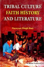 Tribal Culture, Faith, History And Literature: Tangsas Of Arunachal Pradesh