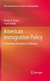 American Immigration Policy: Confronting the Nation's Challenges