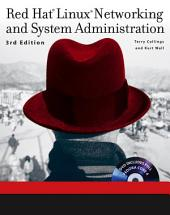 Red Hat Linux Networking and System Administration: Edition 3